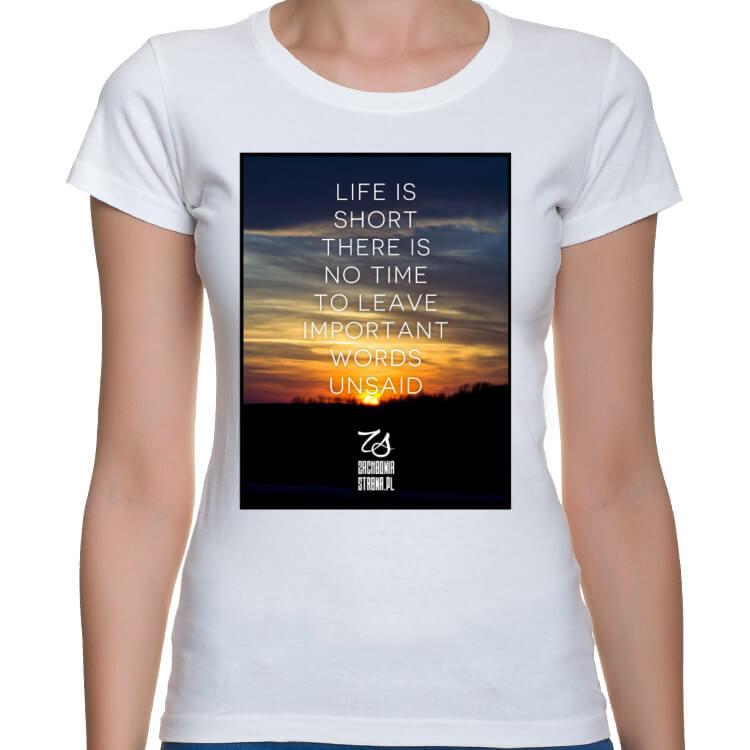 Koszulka damska Life is too short