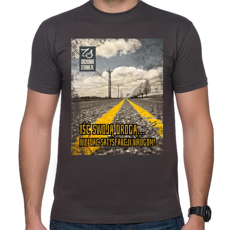 Koszulka Iść swoją drogą, nie dać satysfackji wrogom